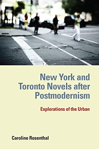 9781571134899: New York and Toronto Novels after Postmodernism: Explorations of the Urban (European Studies in North American Literature and Culture)