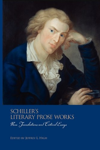 9781571134967: Schiller's Literary Prose Works: New Translations and Critical Essays (Studies in German Literature Linguistics and Culture)