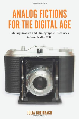 9781571135407: Analog Fictions for the Digital Age (European Studies in North American Literature and Culture)