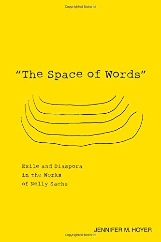 """9781571135513: """"The Space of Words"""": Exile and Diaspora in the Works of Nelly Sachs: 144 (Studies in German Literature, Linguistics, and Culture)"""