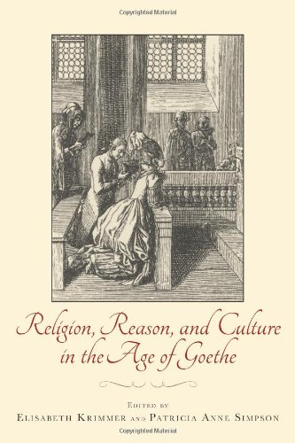 Religion, Reason, and Culture in the Age of Goethe (139) (Studies in German Literature, Linguistics...