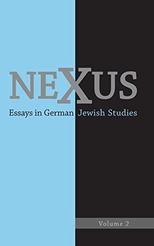 Nexus 2 : Essays in German Jewish Studies: Donahue, William Collins; Helfer, Martha B.