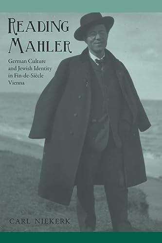 Reading Mahler: German Culture and Jewish Identity in Fin-de-Siecle Vienna: Carl Niekerk