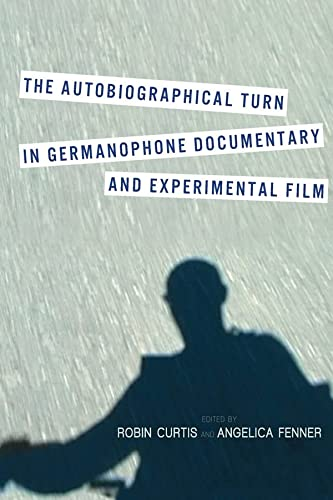 The Autobiographical Turn in Germanophone Documentary and