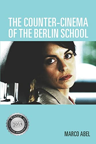 9781571139412: The Counter-Cinema of the Berlin School (Screen Cultures: German Film and the Visual)