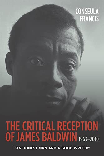 "The Critical Reception of James Baldwin, 1963-2010: ""An Honest Man and a Good Writer"" (0)..."