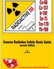 9781571170477: Gamma radiation safety study guide