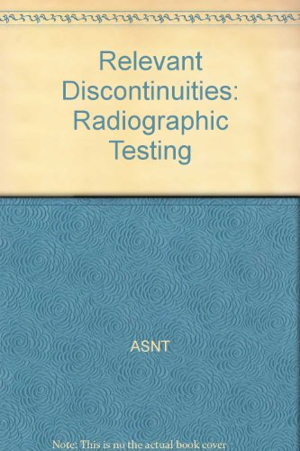 9781571172044: Relevant Discontinuities: Radiographic Testing