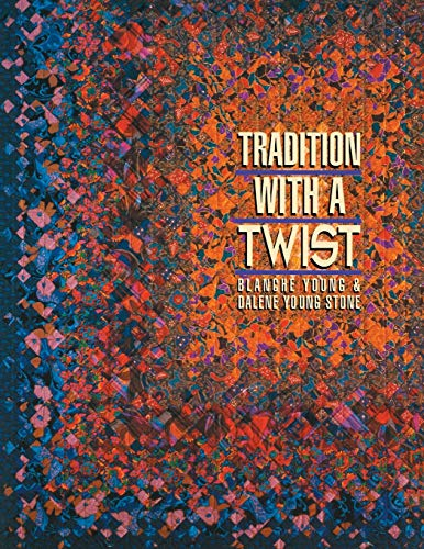 9781571200020: Tradition with a Twist: Variations on Your Favorite Quilts