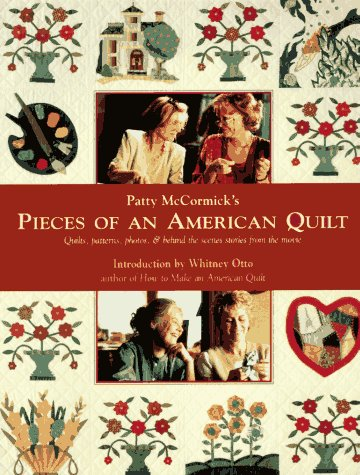 9781571200129: Patty McCormick's Pieces of an American Quilt: Quilts, Patterns, Photos, & Behind the Scenes Stories from the Movie