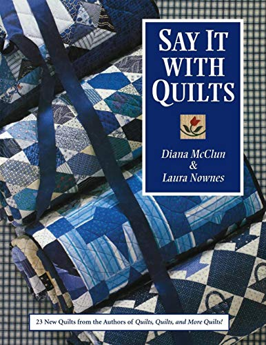 Say It with Quilts: Diana McClun, Laura Nownes