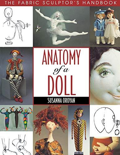 9781571200242: Anatomy of a Doll. the Fabric Sculptor's Handbook