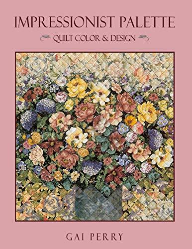 9781571200303: Impressionist Palette - Print on Demand Edition: Quilt Color and Design
