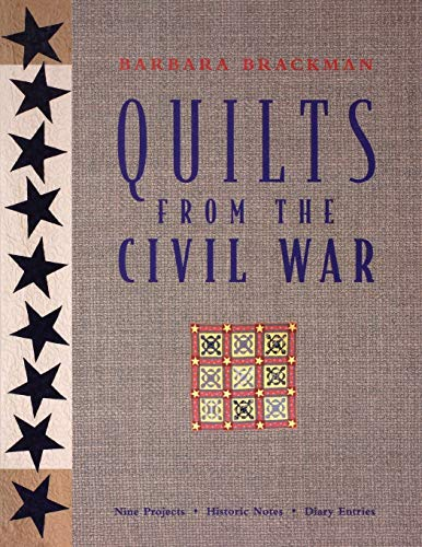 9781571200334: Quilts from the Civil War: Nine Projects, Historic Notes, Diary Entries