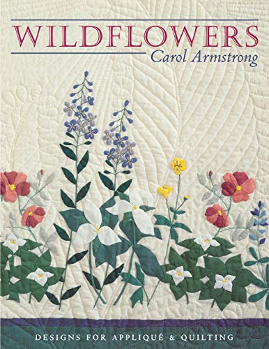 9781571200457: Wildflowers: Designs for Appliqué & Quilting