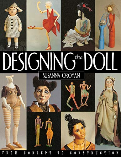 9781571200600: Designing the Doll - Print on Demand Edition: From Concept to Construction