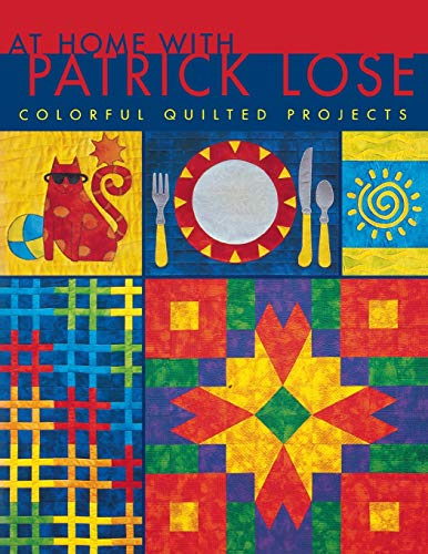 At Home With Patrick Lose: Colorful Quilted Projects