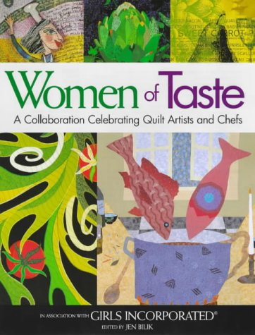 Women of Taste: A Collaboration Celebrating Quilt Artists and Chefs: Girls Incorporated