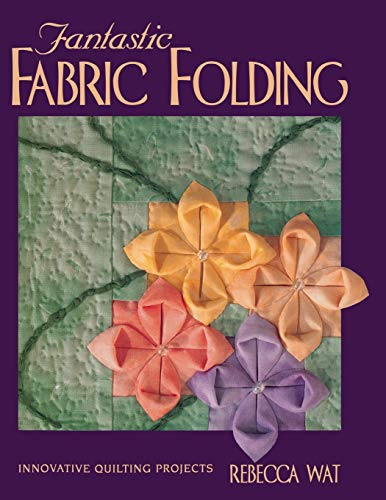 9781571200853: Fantastic Fabric Folding: Innovative Quilting Projects