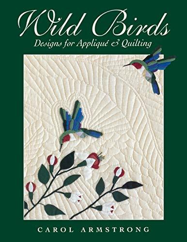 9781571200877: Wild Birds: Designs for Applique & Quilting