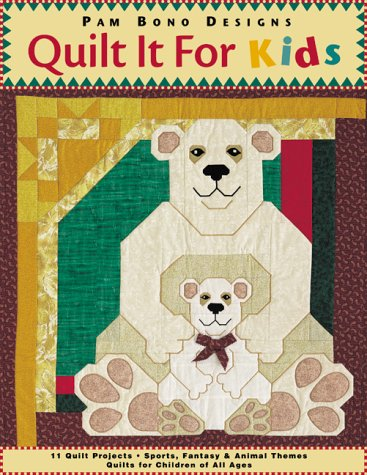 9781571200907: Quilt it For Kids: 11 Quilt Projects ¥ Sports, Fantasy & Animal Themes ¥ Quilts for Children of All Ages