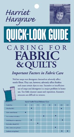 Harriet Hargrave's Caring for Fabric and Quilts (Quick-Look Guide) (1571200983) by Hargrave, Harriet