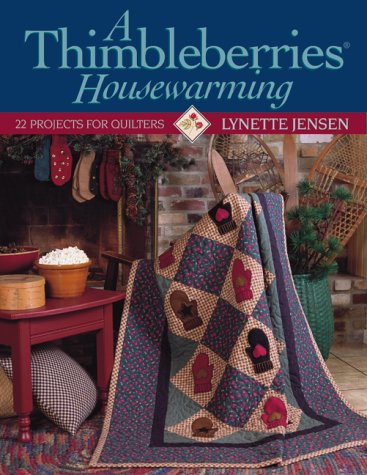 9781571201003: A Thimbleberries Housewarming: 22 Projects for Quilters