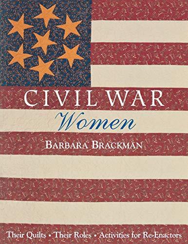 Civil War Women: Their Quilts, Their Roles,: Brackman, Barbara