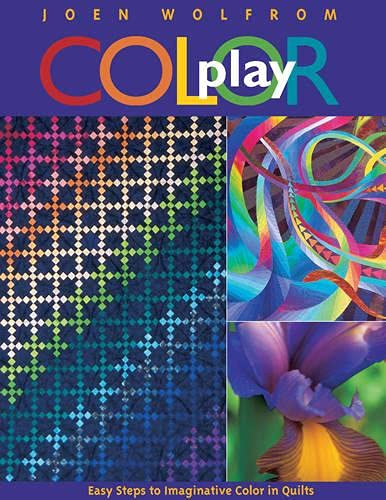 9781571201058: Color Play: Easy Steps to Imaginative Color in Quilts