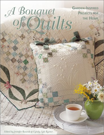 9781571201348: A Bouquet of Quilts: Garden-inspired Projects for Your Home