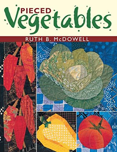 9781571201409: Pieced Vegetables