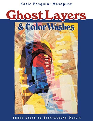 Ghost Layers and Color Washes : Three: Katie Pasquini Masopust