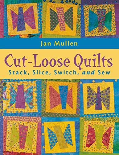Cut-Loose Quilts - Print on Demand Edition: Jan Mullen