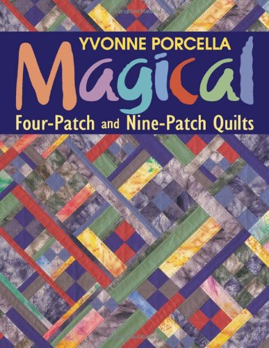 9781571201577: Magical Four-Patch and Nine-Patch Quilts