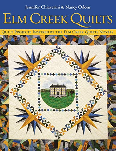 9781571201775: Elm Creek Quilts: Quilt Projects Inspired by the Elm Creek Quilt Novels