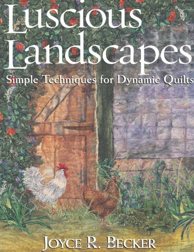 9781571201942: Luscious Landscapes: Simple Techniques for Dynamic Quilts