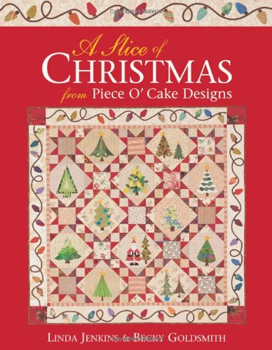 A Slice of Christmas from Piece O'Cake Designs (157120198X) by Linda Jenkins; Becky Goldsmith