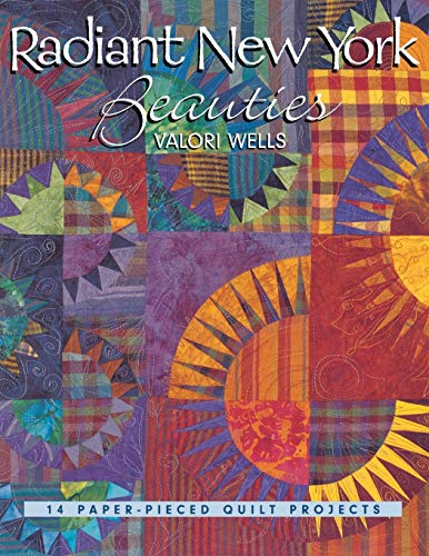 9781571201997: Radiant New York Beauties. 14 Paper-Pieced Quilt Projects