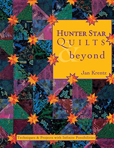 9781571202109: Hunter Star Quilts & beyond: Techniques & Projects with Infinite Possibilities