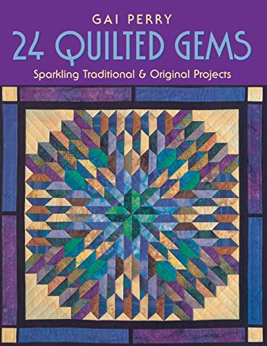 9781571202116: 24 QUILTED GEMS: Sparkling Traditional and Original Projects