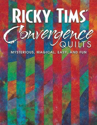9781571202178: Ricky Tims' Convergence Quilts: Mysterious, Magical, Easy, and Fun