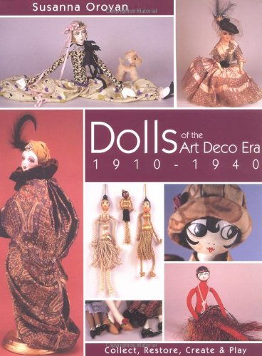 9781571202239: Dolls of the Art Deco Era 1910-1940: Collect, Restore, Create and Play