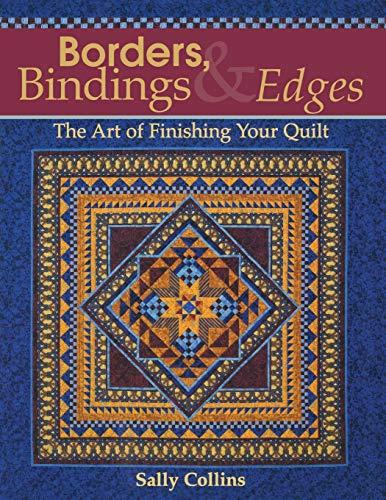 9781571202338: Borders, Bindings & Edges: The Art of Finishing Your Quilt