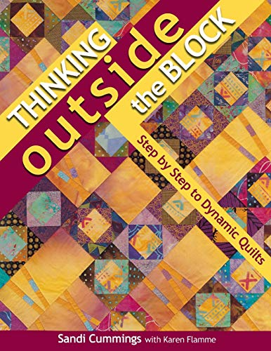9781571202383: Thinking Outside the Block: Step by Step to Dynamic Quilts