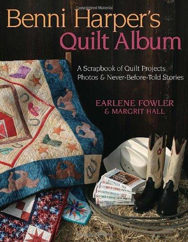 Benni Harper's Quilt Album: A Scrapbook Of: Earlene Fowler