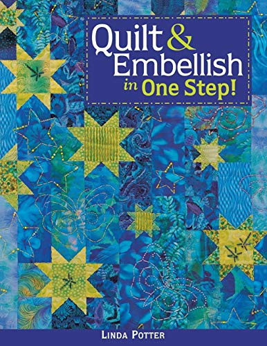 9781571202581: Quilt & Embellish in One Step!