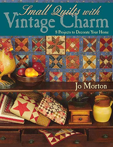 Small Quilts with Vintage Charm - Print: Morton, Jo, Morton,
