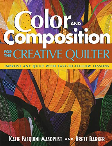 Color and Composition for the Creative Quilter: Brett Barker; Katie