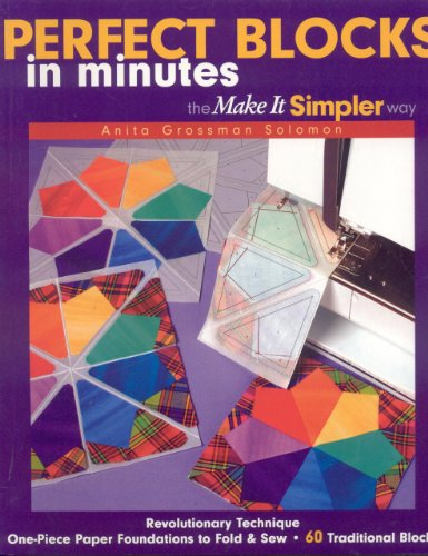 9781571202789: Perfect Blocks in Minutes-The Make It Si: Revolutionary Technique One-Piece Paper Foundations to Fold & Sew 60 Traditional Blocks