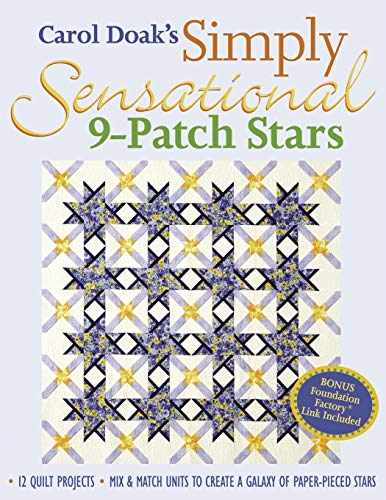 9781571202840: Carol Doak's Simply Sensational 9-Patch: 12 Quilt Projects Mix & Match Units to Create a Galaxy of Paper-Pieced Stars